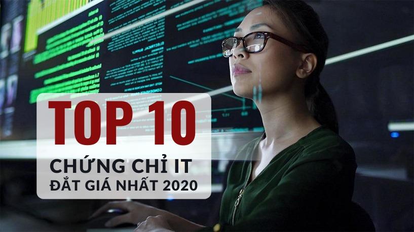 10 Chứng Chỉ IT Được Trả Lương Cao Nhất Năm 2020
