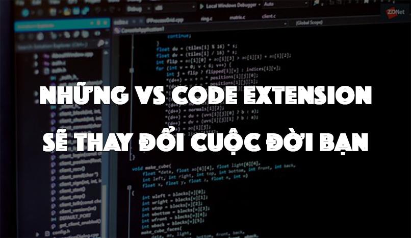5 VS Code Extensions Sẽ Thay Đổi Cuộc Đời Bạn