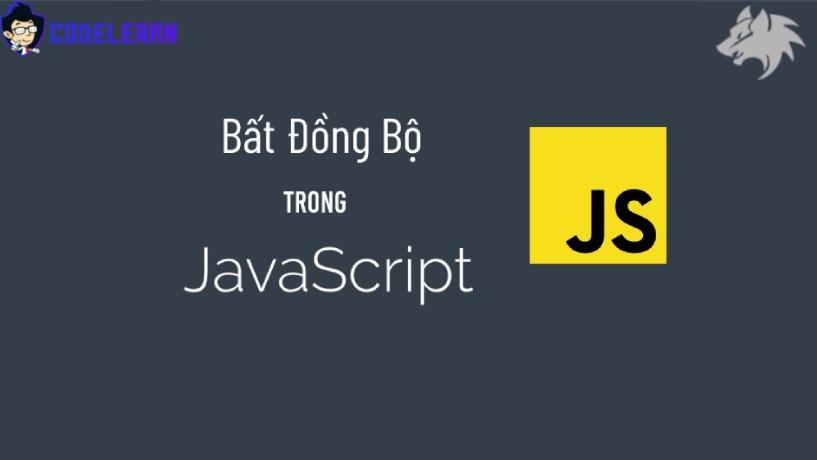 Xử Lý Bất Đồng Bộ Trong Javascript - Phần 1
