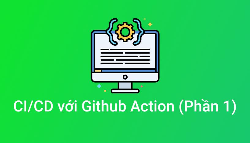CI/CD với Github Action (Phần 1)