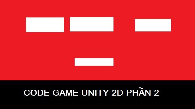 Code Game 2D Dodge Block Bằng Unity (Phần 2)