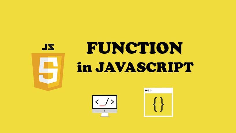 Mọi Thứ Bạn Cần Biết Về Function - Javascript