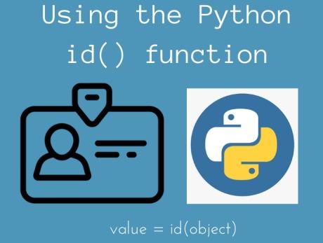 id - Số Thẻ Căn Cước Của Mỗi Đối Tượng Trong Python