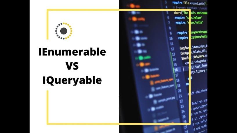 Coder Có Biết IEnumerable Và IQueryable Khác Nhau Thế Nào?
