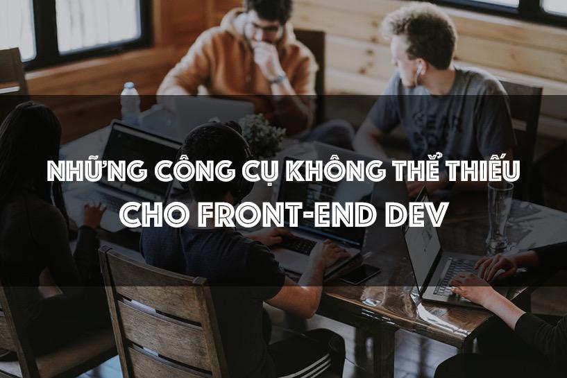 10 Công Cụ Miễn Phí Hàng Đầu Cho Front-end Dev
