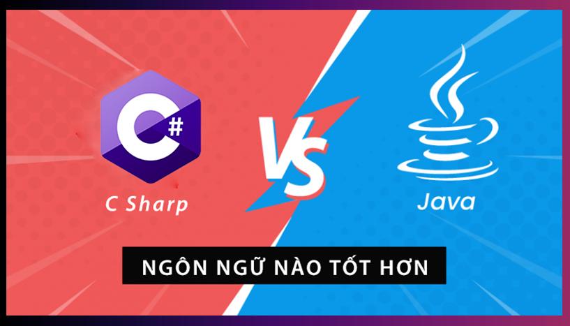 Java và C#: Ngôn Ngữ Lập Trình Nào Mạnh Hơn?