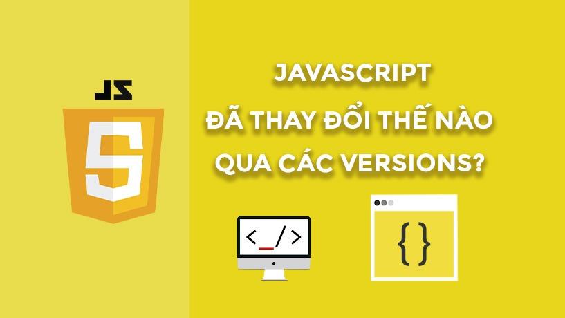 Javascript Thay Đổi Thế Nào Qua Các Versions?