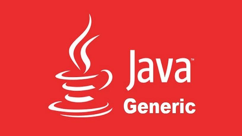 Làm Quen Với Generics Trong Java