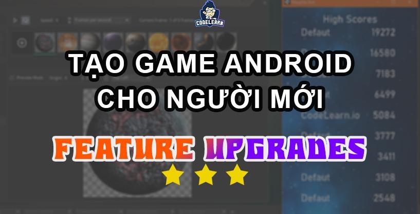 Lập Trình Android Game Với Game Maker Studio (Phần 3)