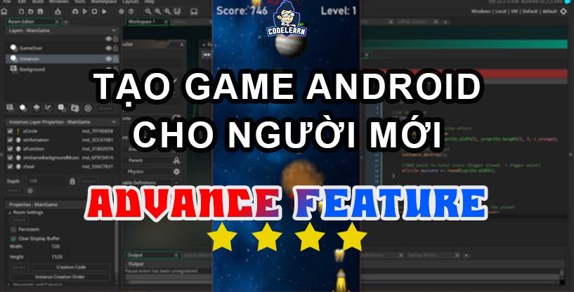 Lập Trình Android Game Với Game Maker Studio (Phần 4)