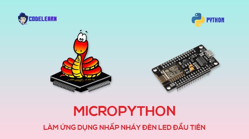 Làm Ứng Dụng Nhấp Nháy Đèn Led Với Micropython