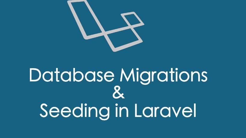 Thao Tác Với Migrations Và Seeding Trên Laravel