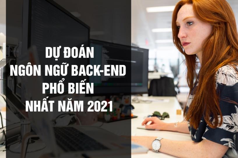 Dự Đoán Ngôn Ngữ Back-end Phổ Biến Nhất Năm 2021