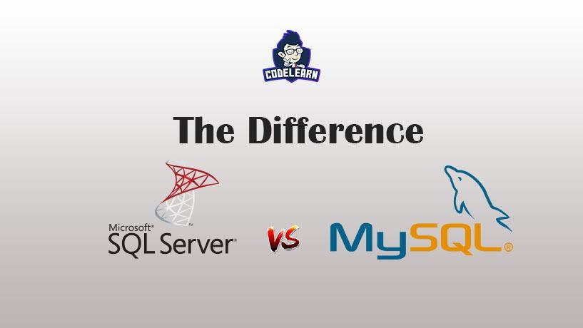 Khác Biệt To Lớn Giữa MySQL Và SQL Server