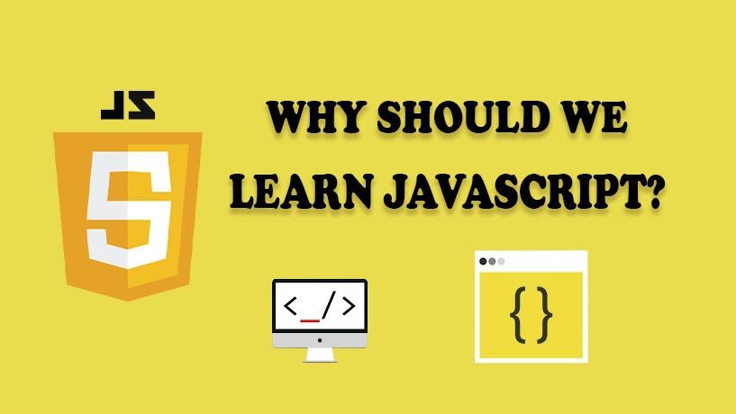 3 Lý Do Tại Sao Nên Học Javascript?