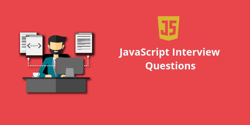 30 Câu Phỏng Vấn Kỹ Thuật Với Javascript (Phần 1)