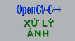 Xử Lý Ảnh Với OpenCV Trong C++ Cho Người Mới Bắt Đầu