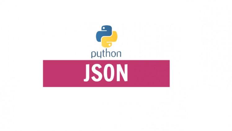 Xử lý Json với Python như thế nào
